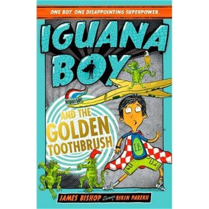 Iguana Boy and the Golden Toothbrush (Paperback) - James Bishop