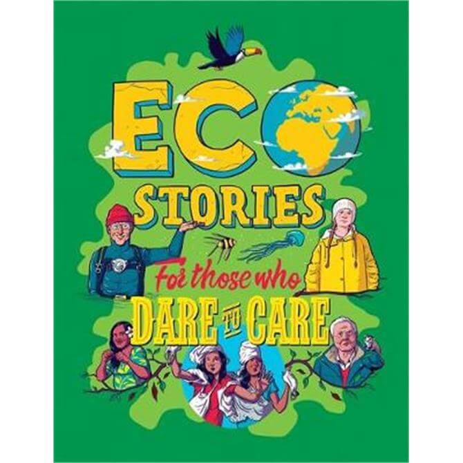 Eco Stories for those who Dare to Care (Hardback) - Ben Hubbard