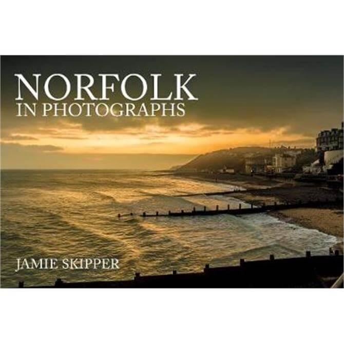Norfolk in Photographs (Paperback) - Jamie Skipper
