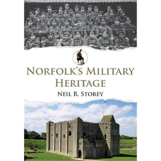 Norfolk's Military Heritage (Paperback) - Neil R. Storey