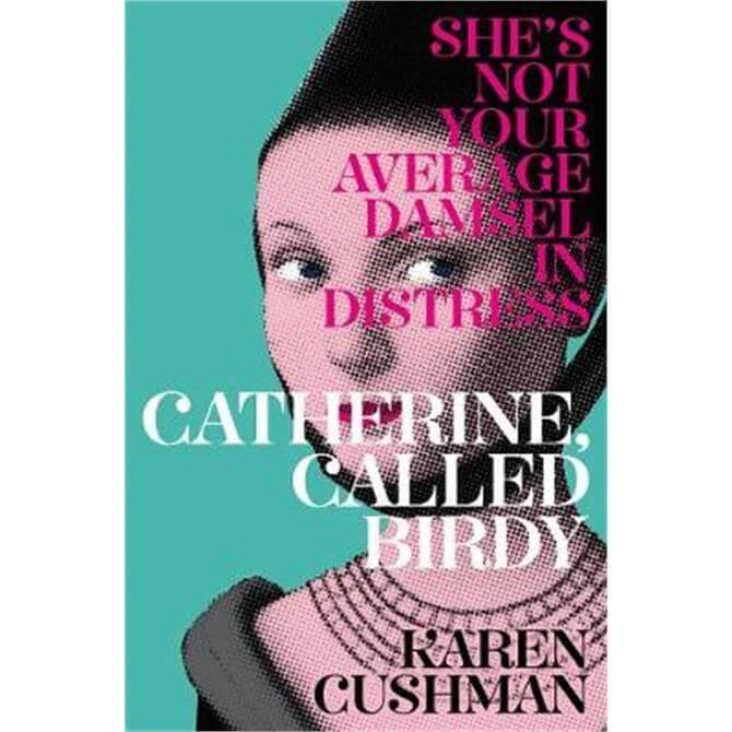 Catherine, Called Birdy (Paperback) - Karen Cushman