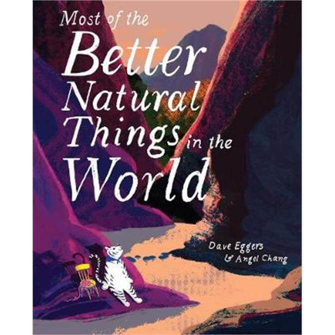 Most of the Better Natural Things in the World (Hardback) - Dave Eggers