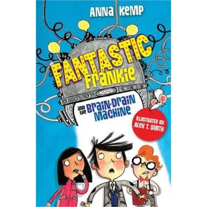 Fantastic Frankie and the Brain-Drain Machine (Paperback) - Anna Kemp