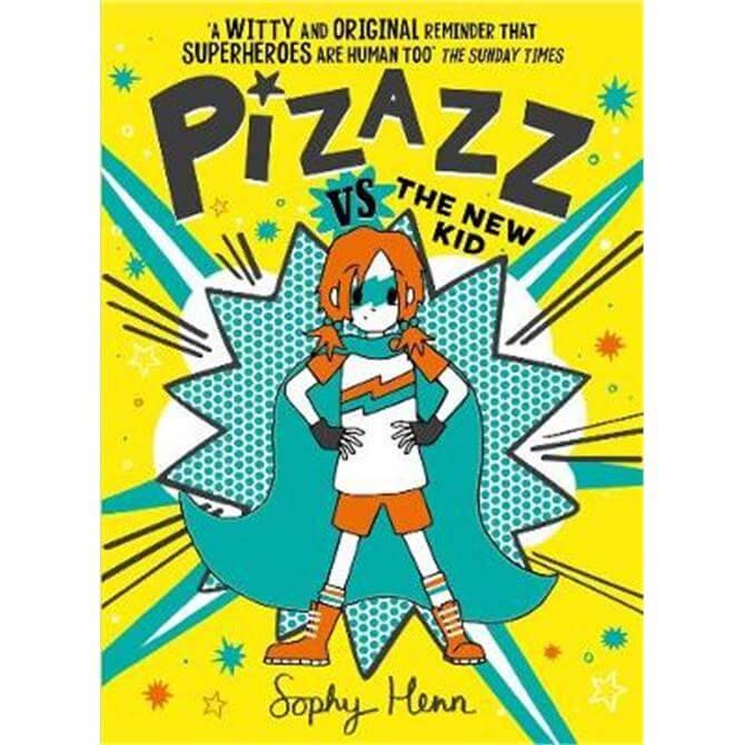 Pizazz vs the New Kid (Paperback) - Sophy Henn