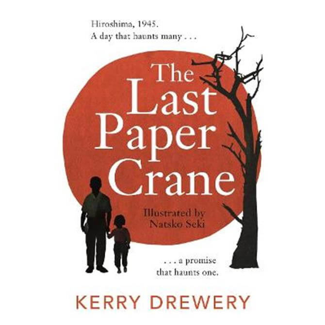 The Last Paper Crane (Paperback) - Kerry Drewery
