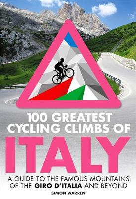 An image of 100 Greatest Cycling Climbs of Italy (Paperback)