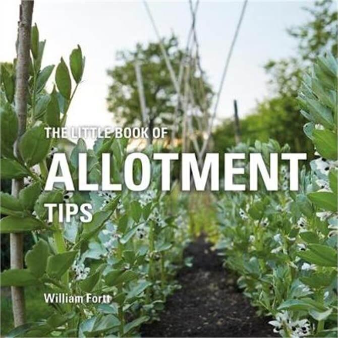 The Little Book of Allotment Tips (Hardback) - William Fortt