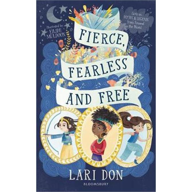 Fierce, Fearless and Free (Paperback) - Lari Don