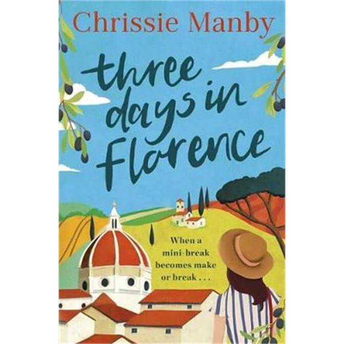 Three Days in Florence (Paperback) - Chrissie Manby