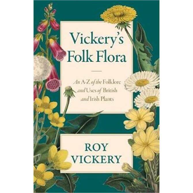 Vickery's Folk Flora (Hardback) - Roy Vickery