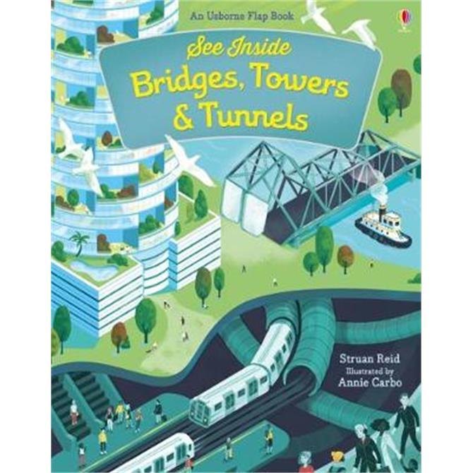 See Inside Bridges, Towers and Tunnels - Struan Reid