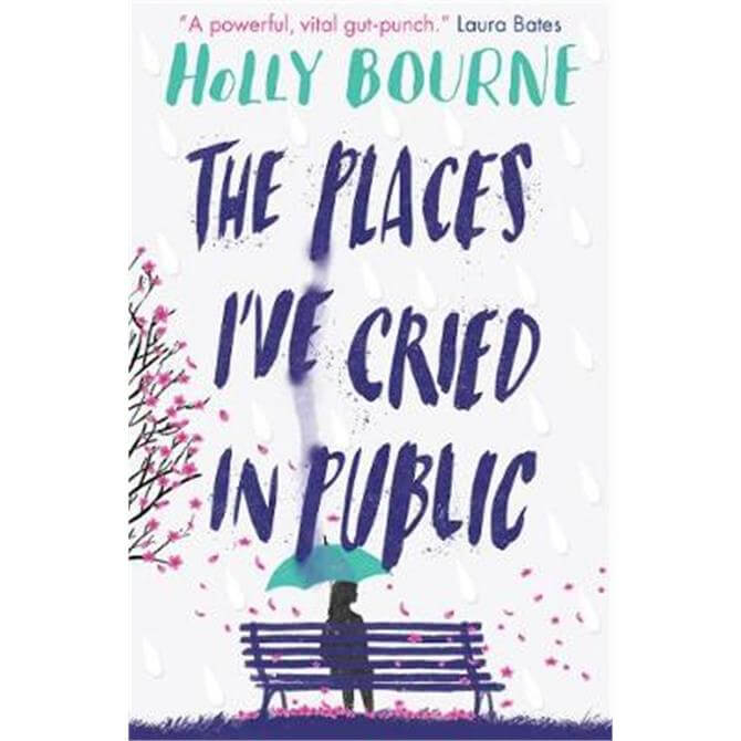 The Places I've Cried in Public (Paperback) - Holly Bourne
