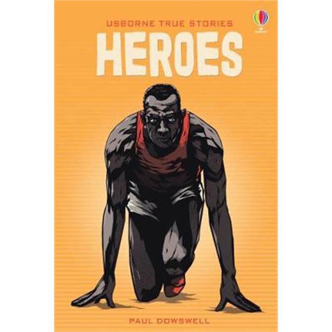 True Stories of Heroes (Hardback) - Paul Dowswell