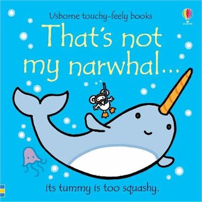 That's not my narwhal... - Fiona Watt