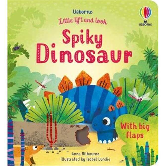 Little Lift and Look Spiky Dinosaur - Anna Milbourne