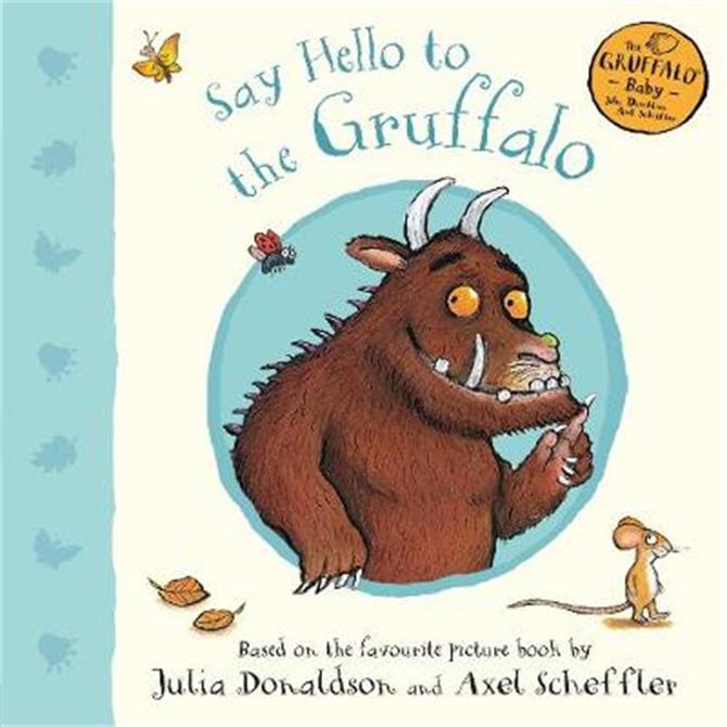 Say Hello to the Gruffalo - Julia Donaldson