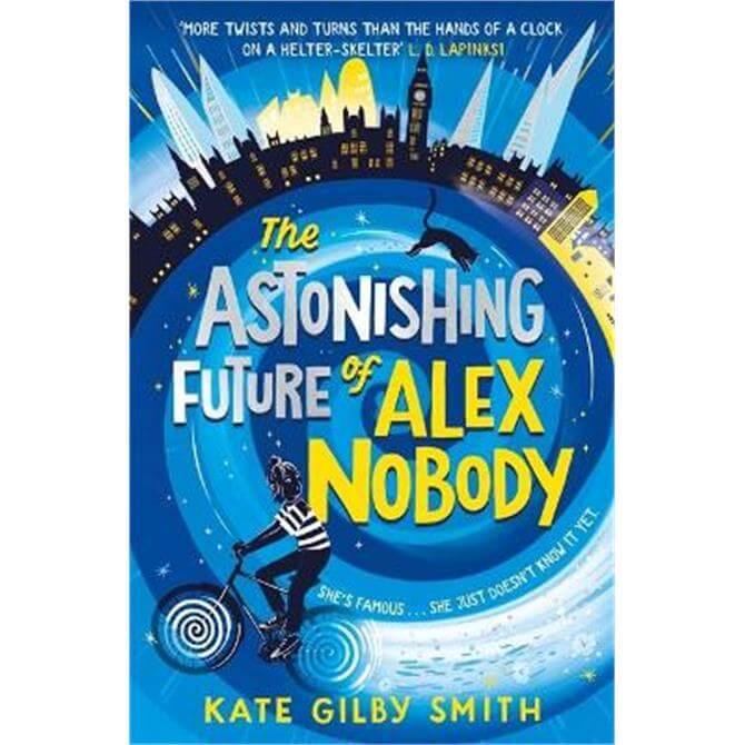 The Astonishing Future of Alex Nobody (Paperback) - Kate Gilby Smith