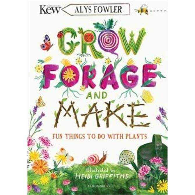 Grow, Forage and Make (Paperback) - Alys Fowler