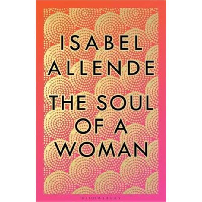 The Soul of a Woman (Hardback) - Isabel Allende