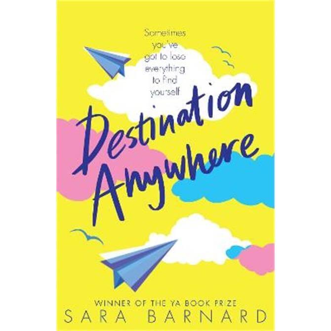 Destination Anywhere (Paperback) - Sara Barnard