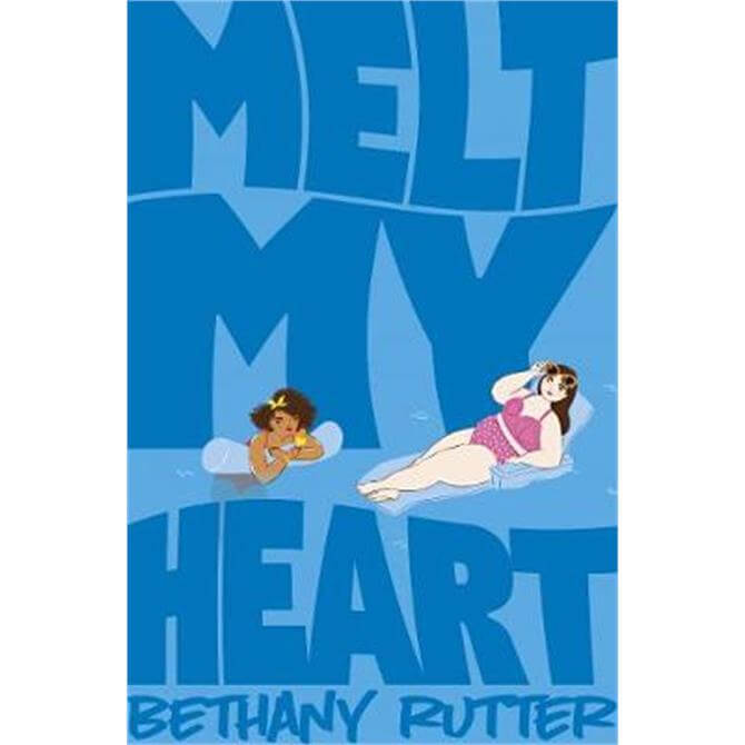 Melt My Heart (Paperback) - Bethany Rutter