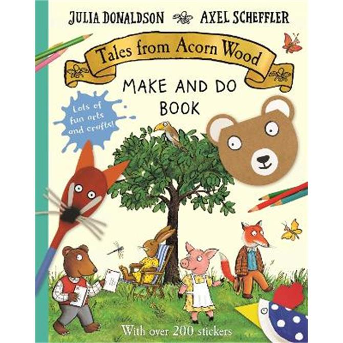 Tales from Acorn Wood Make and Do Book (Paperback) - Julia Donaldson