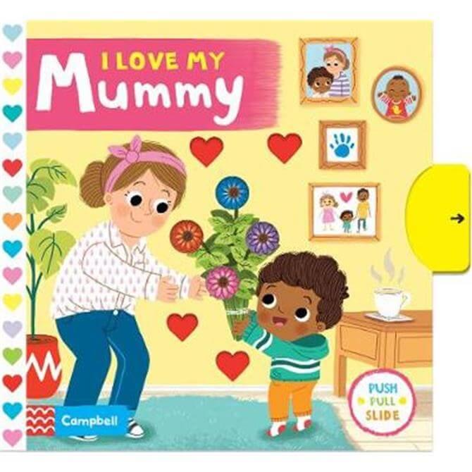I Love My Mummy - Campbell Books