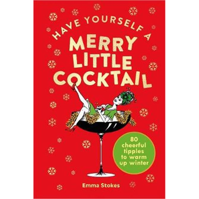 Have Yourself a Merry Little Cocktail (Hardback)