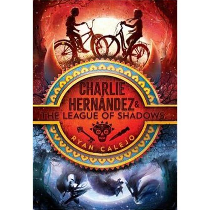 Charlie Hernandez & the League of Shadows (Paperback) - Ryan Calejo