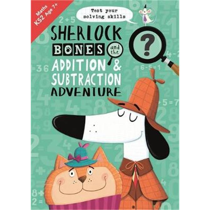 Sherlock Bones and the Addition and Subtraction Adventure (Paperback) - Kirstin Swanson (Author)