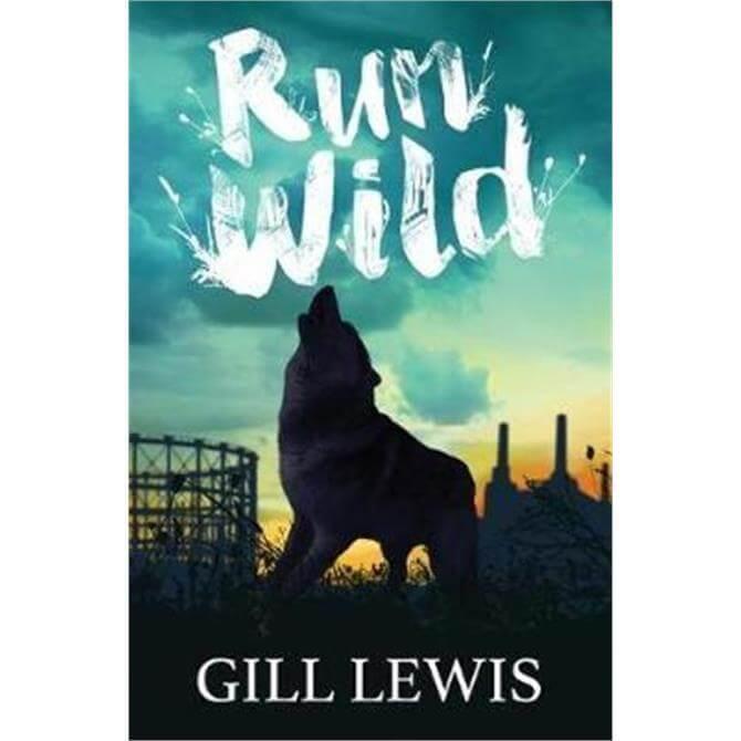 Run Wild (Paperback) - Gill Lewis