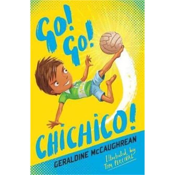 Go! Go! Chichico! (Paperback) - Geraldine McCaughrean