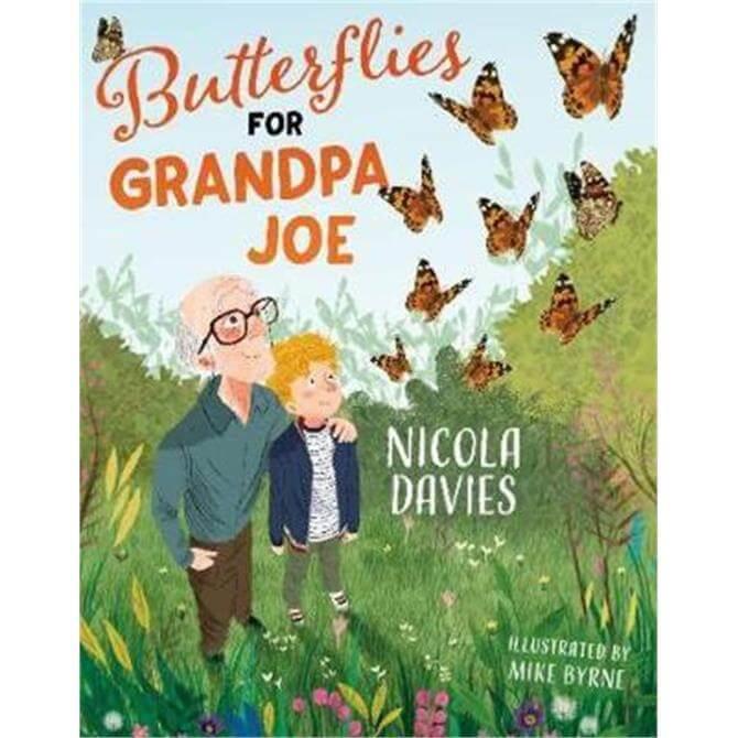 Butterflies for Grandpa Joe (Paperback) - Nicola Davies