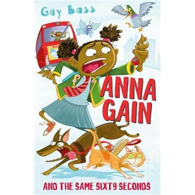 Anna Gain and the Same Sixty Seconds (Paperback) - Guy Bass
