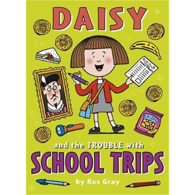 Daisy and the Trouble with School Trips (Paperback) - Kes Gray