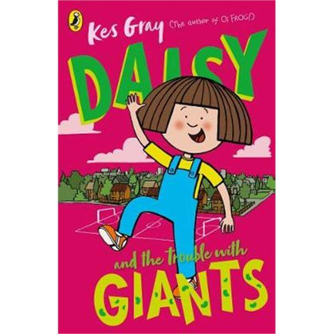 Daisy and the Trouble with Giants (Paperback) - Kes Gray