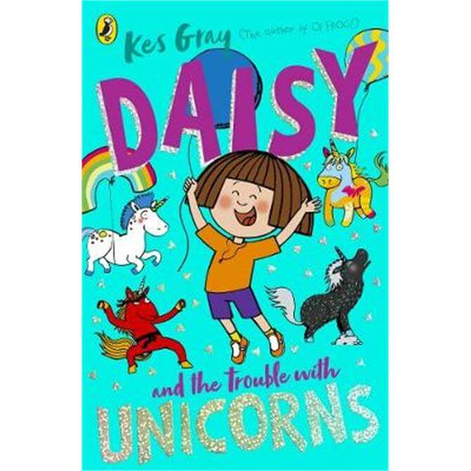 Daisy and the Trouble With Unicorns (Paperback) - Kes Gray