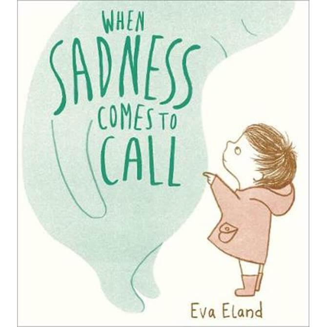 When Sadness Comes to Call (Hardback) - Eva Eland