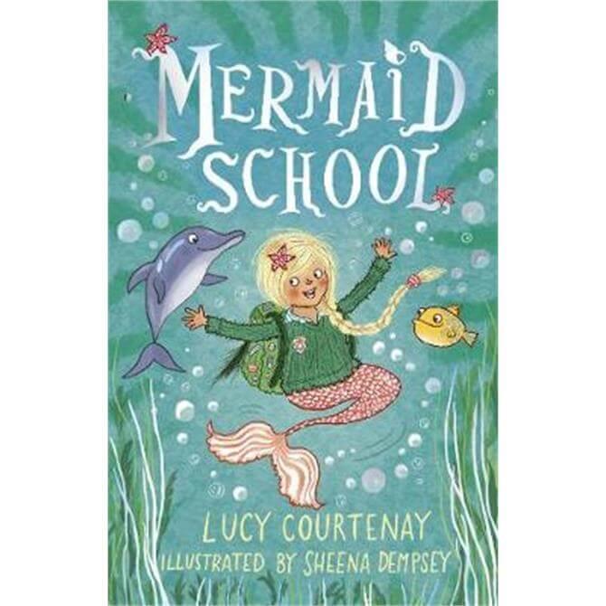 Mermaid School (Paperback) - Lucy Courtenay