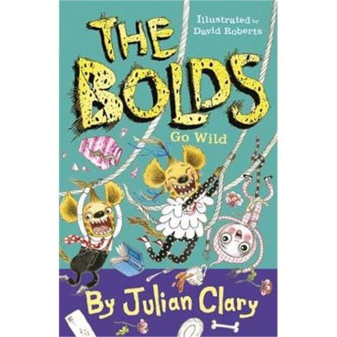 The Bolds Go Wild (Paperback) - Julian Clary