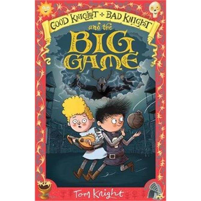 Good Knight, Bad Knight and the Big Game (Paperback) - Tom Knight (Illustrator and Author)