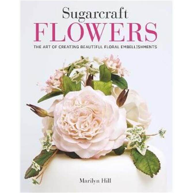 Sugarcraft Flowers (Paperback) - Marilyn Hill