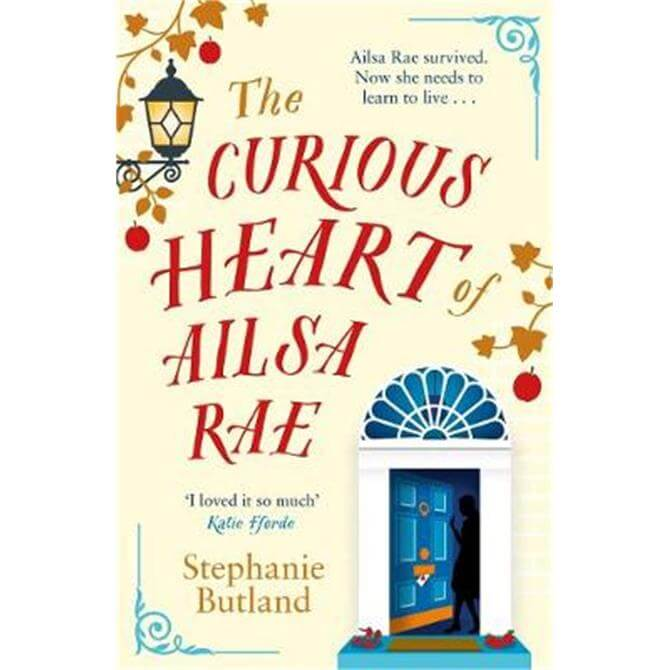 The Curious Heart of Ailsa Rae (Paperback) - Stephanie Butland
