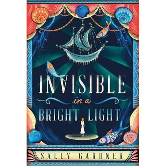 Invisible in a Bright Light (Paperback) - Sally Gardner