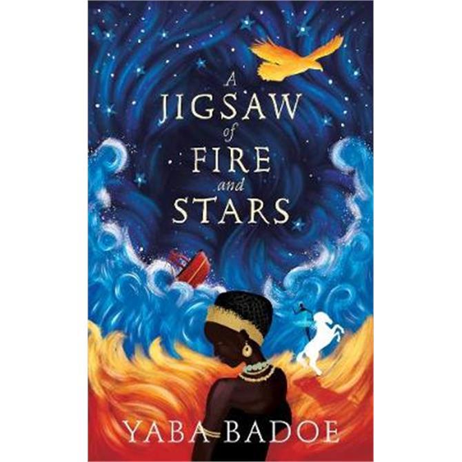A Jigsaw of Fire and Stars (Hardback) - Yaba Badoe