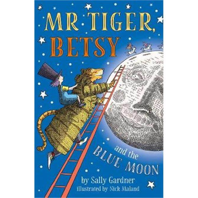 Mr Tiger, Betsy and the Blue Moon (Paperback) - Sally Gardner