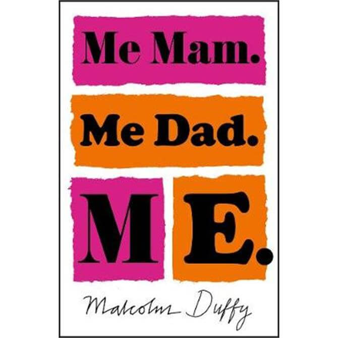 Me Mam. Me Dad. Me. (Paperback) - Malcolm Duffy