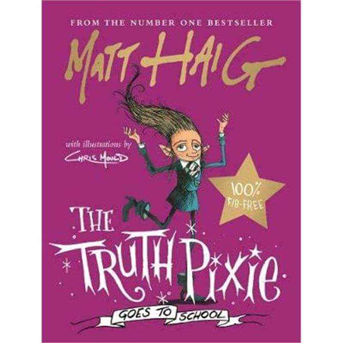 The Truth Pixie Goes to School (Hardback) - Matt Haig
