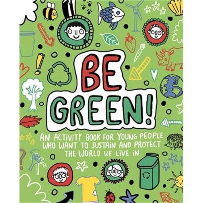 Be Green! Mindful Kids Global Citizen (Paperback) - Mandy Archer (Freelance Editorial Development)