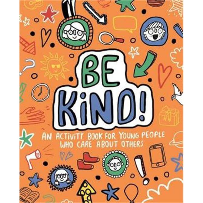 Be Kind! Mindful Kids Global Citizen (Paperback) - Stephanie Clarkson (Freelance Journalist and Writer)
